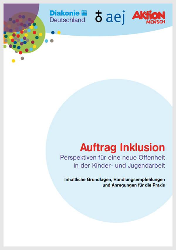 Auftrag Inklusion - Perspektiven für eine neue Offenheit in der Kinder- und Jugendarbeit (zum Download)
