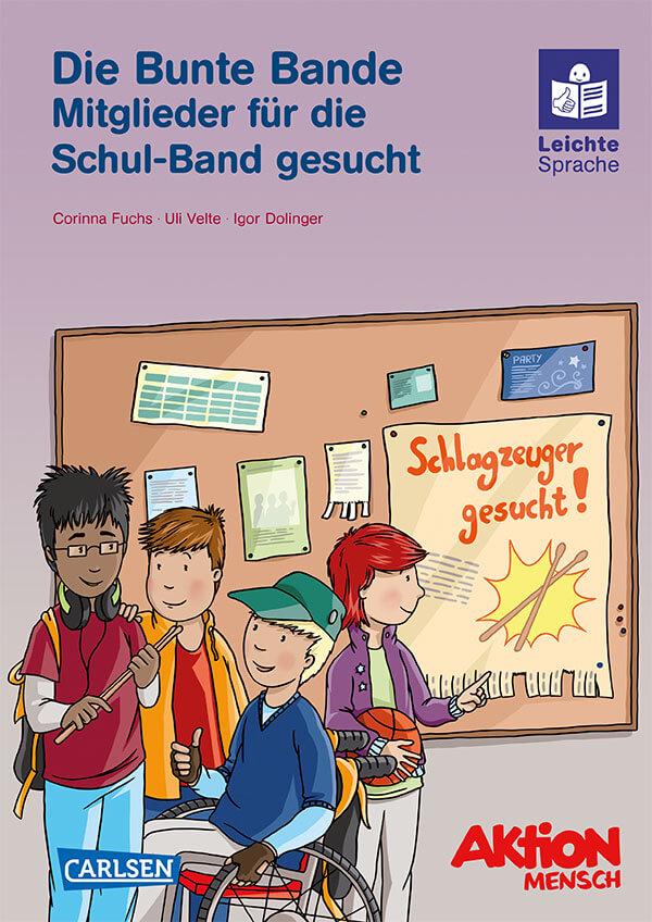 """Leichte Sprache Kinderbuch """"Die Bunte Bande: Band 3 - Mitglieder für die Schul-Band gesucht"""""""