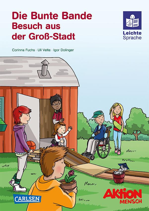 """Leichte Sprache Kinderbuch """"Die Bunte Bande: Band 4 - Besuch aus der Groß-Stadt"""""""